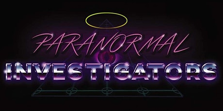 Paranormal Investigators! tickets