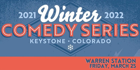 Warren Station's Winter Comedy Series Finale, Friday March 25th, 2021 tickets
