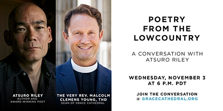 Grace Forum Online with Atsuro Riley: Poetry from the Lowcountry tickets