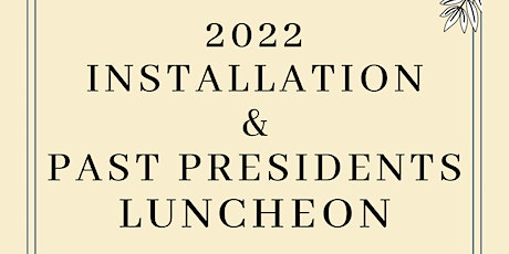 Past President Luncheon and Installation tickets