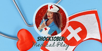 Shocktober: Sexy Medical Play