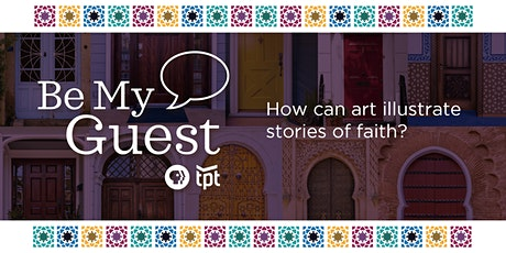 Be My Guest: How can art illustrate stories of faith? tickets