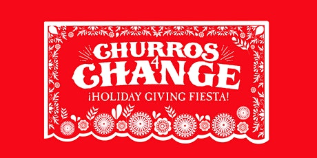 Churros4Change 2021 — ¡Holiday Giving Fiesta! tickets