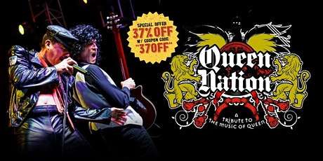 EARLY SHOW (7:30) Queen Nation (The World's Greatest Queen Tribute) tickets