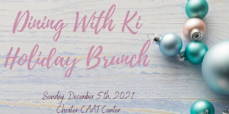 Dining With Ki- Holiday Brunch tickets