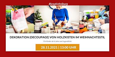 WORKSHOP:  DEKORATION (DECOUPAGE) VON HOLZKISTEN IM WEIHNACHTSSTIL Tickets
