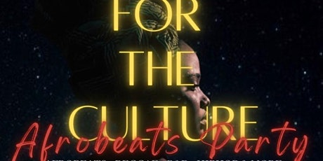 For the Culture: Afrobeats Party tickets