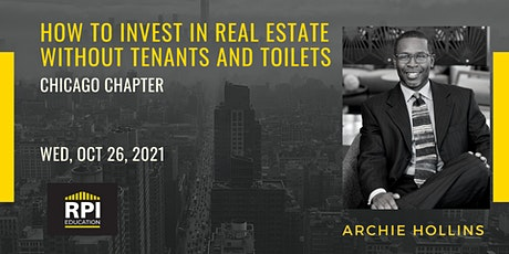Chicago - How to Invest in Real Estate Without Tenants and Toilets tickets