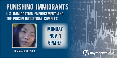 Punishing Immigrants: U.S. Immigration Enforcement and the PIC tickets