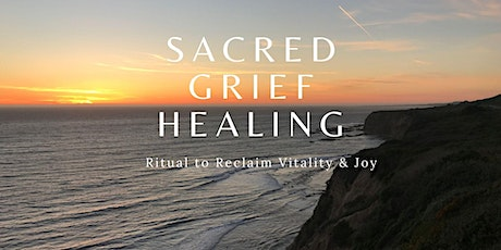Befriending Grief: A Ritual For Reclaiming Vitality and Joy tickets