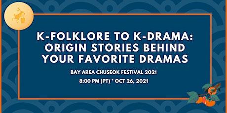K-Folklore to K-Drama: Origin Stories Behind Your Favorite Dramas tickets