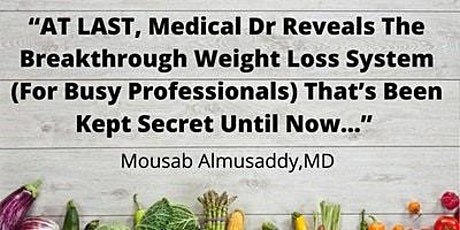 At Last, Dr.  Reveals The Secrets to Long Term Weight Loss!-Fresno tickets