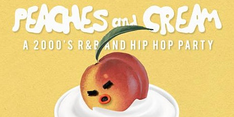 Peaches And Cream OC - A R&B And Hip Hop Throwbacks Party tickets
