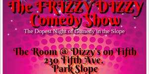 The FRIZZY DIZZY Comedy Show - November Edition