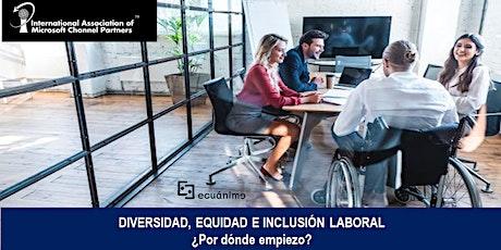 Diversidad, Equidad e Inclusión Laboral ¿Por donde empiezo? entradas