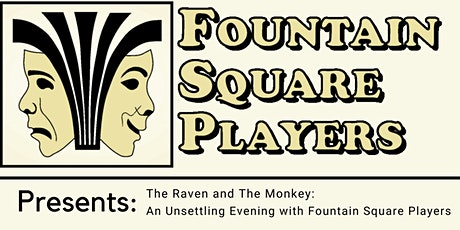 The Raven & The Monkey : An Unsettling Evening with Fountain Square Players tickets