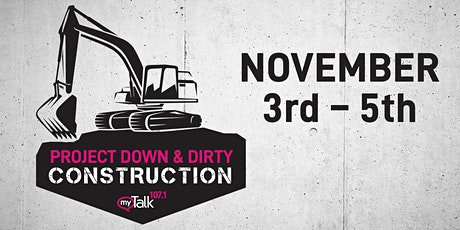 myTalk 107.1 Project Down & Dirty: Construction tickets