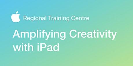 Amplify Creativity with iPad tickets