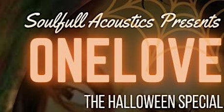 Soulfull Acoustics Presents OneLOVE - The Halloween Special tickets