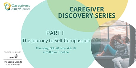 Caregiver Discovery Series: Part I - The Journey to Self-Compassion tickets