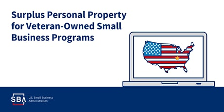 Surplus Personal Property for Veteran-Owned Small Business Programs tickets