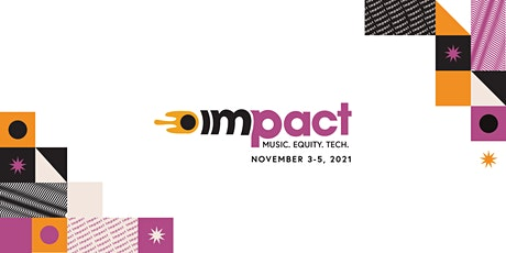 IMPACT CONFERENCE: MUSIC. EQUITY. TECH tickets