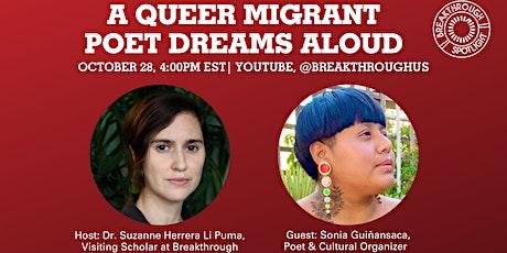 A Queer, Migrant Poet Dreams Aloud tickets