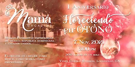 "1er Aniversario Mamá Magazine ""Floreciendo en Otoño"" tickets"