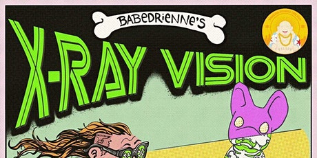 Babedriennes X-ray Vision tickets