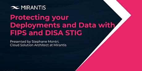 Protecting your Deployments and Data with FIPS and DISA STIG entradas