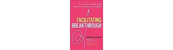 Facilitating Breakthrough Book Launch with Reos Partners' Adam Kahane image