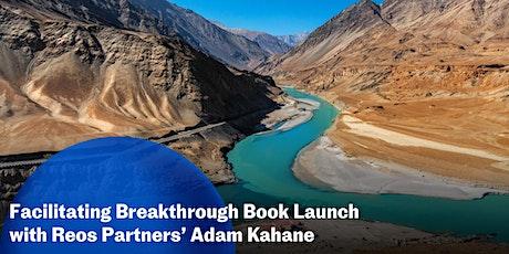 Facilitating Breakthrough Book Launch with Reos Partners' Adam Kahane tickets