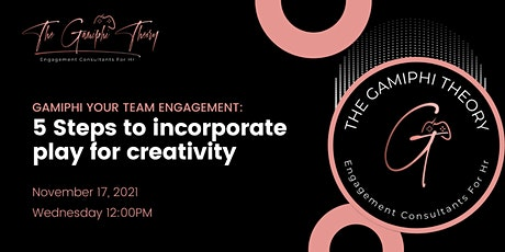 GamiPHI your Team Engagement: 5 Steps for HR to add play for creativity tickets
