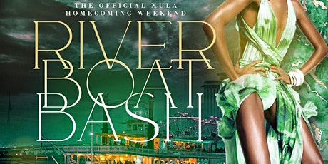 THE OFFICIAL XULA ALUMNI HOMECOMING WEEKEND RIVER BOAT BASH |  11/04/21 | tickets