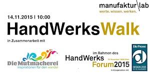 HandWerksWalk in Kooperation mit manufaktur\lab