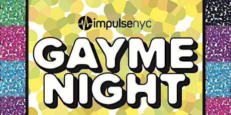 Impulse NYC Presents GAYME NIGHT tickets