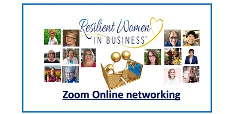 Abbotsford/Chilliwack -  Resilient Women In Business Networking (ON ZOOM) tickets