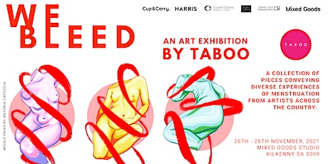 WE BLEED - An Art Exhibition by TABOO Period Products tickets