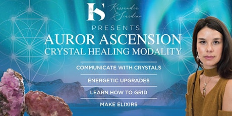 AUROR Ascension  Crystal Healing Modality tickets