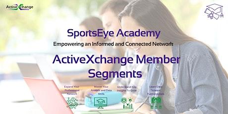 Understanding ActiveXchange Member Segments tickets