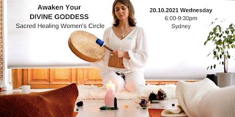 Awaken your Divine Goddess - Sacred Women's Healing Circle tickets