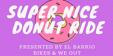 El Barrio Bikes x We Out: Super Nice Donut Ride tickets