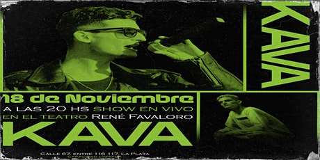 KAVA - SHOW EN VIVO 18 DE NOVIEMBRE 20 HS EN EL RENE FAVALORO entradas