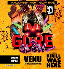 Gore N' Glow - Halloween Glow Rave ft Kirill Was Here tickets