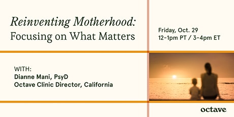 Reinventing Motherhood: Focusing on What Matters tickets