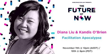 [The Future Of Now] - Facilitation Apocalypse biglietti