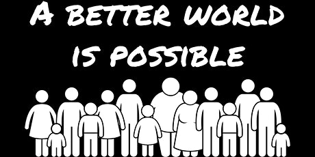 A Better World Is Possible Meetup tickets