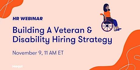 Building A Veteran & Disability Hiring Strategy - HR Webinar tickets