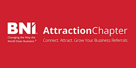BNI Attraction Chapter Business Opportunity Day (Networking Event) tickets