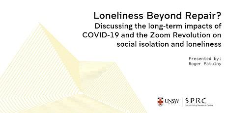 Loneliness Beyond Repair? tickets